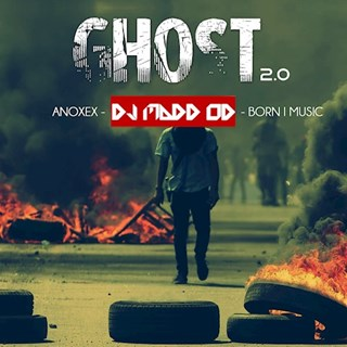 Ghost 2 by DJ Madd Od X Anoxex X Born I Music Download