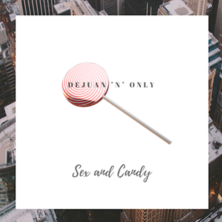 Sex & Candy by Dejuan N Only Download