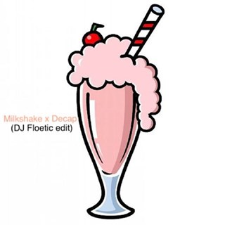 Milkshake by Kelis X Decap Download