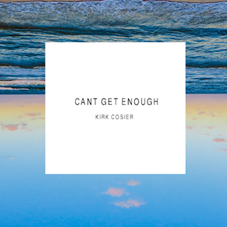 Cant Get Enough by Kirk Cosier Download