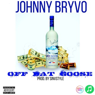 Off Dat Goose by Johnny Download