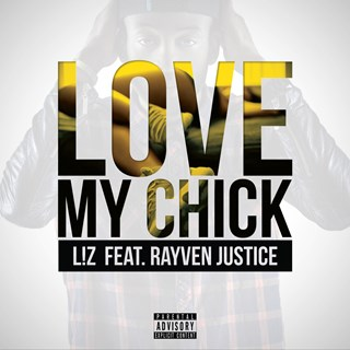Love My Chick by Liz ft Rayven Justice Download