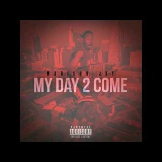 My Day 2 Come by Madison Jay Download