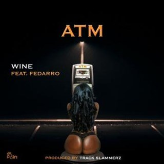 Atm by Wine ft Fedarro Download