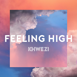 Feeling High by Khwezi Download