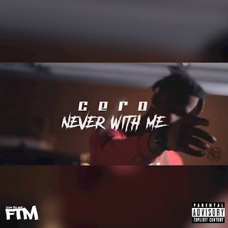 Never With Me by CERO Download