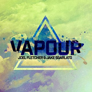 Vapour by Joel Fletcher & Jake Sgarlato Download