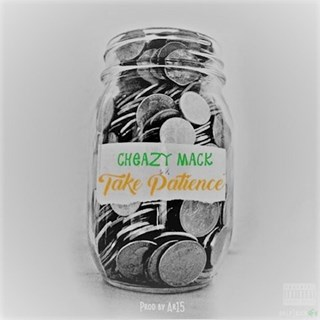 Take Patience by Cheazy Mack Download