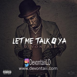 Let Me Talk 2 Ya by Devontaii Download