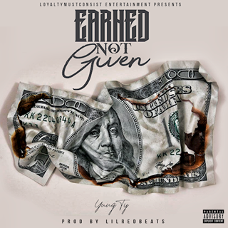 Earned Not Given by Yungty Download