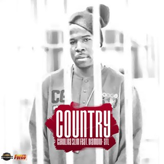 Country by Carolina Slim ft Diamond Atl Mz 32 Download
