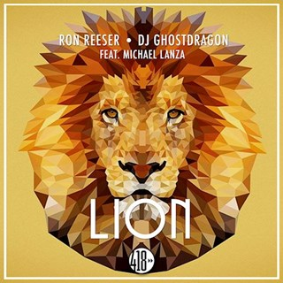 Lion by Ron Reeser & DJ Ghost Dragon ft Michael Lanza Download