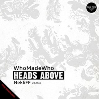 Heads Above by Who Made WHo Download