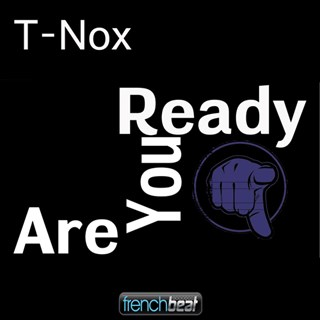 Are You Ready by T Nox Download