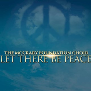 Let There Be Peace by The Mccrary Foundation Choir Download