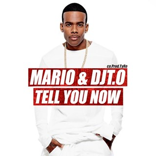 Tell You Now by Mario & DJ TO Download