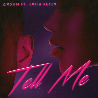 Axshn ft Sofia Reyes - Tell Me (Extended Mix)