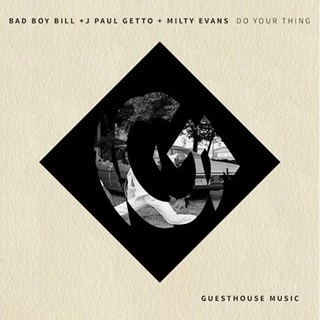 Do Your Thing by Bad Boy Bill, J Paul Getto & Milty Evans Download