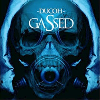 Gassed by Ducoh Download