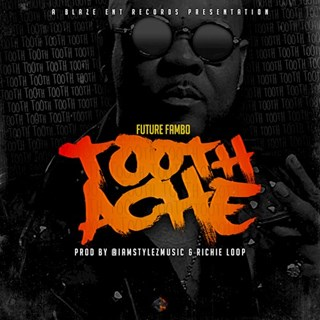 Toothache by Future Fambo Download