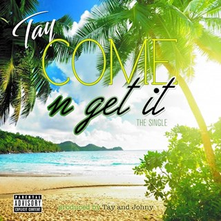 Come N Get It by Tay Download