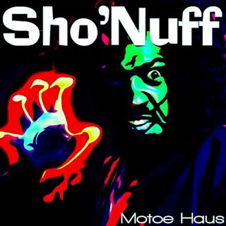 Sho Nuff by Motoe Haus Download