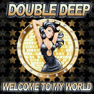 Welcome To My World 126 Bpm by Double Deep Download