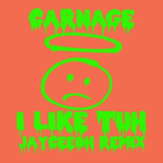 I Like Tuh by Carnage ft Ilovemakonnen Download