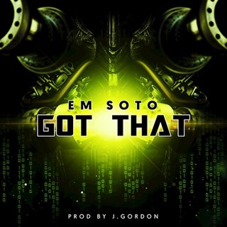 Got That by Em Soto Download