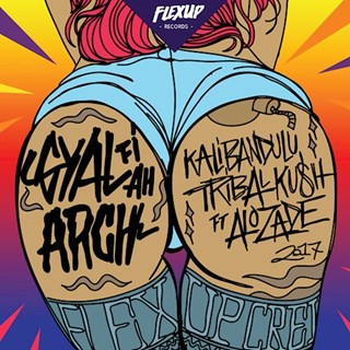 Gyal Fi Ah Arch by Kalibandulu & Tribal Kush ft Alozade Download