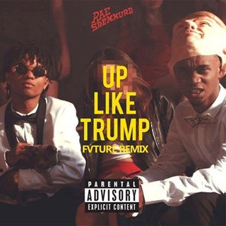 Up Like Trump by Rae Sremmurd Download