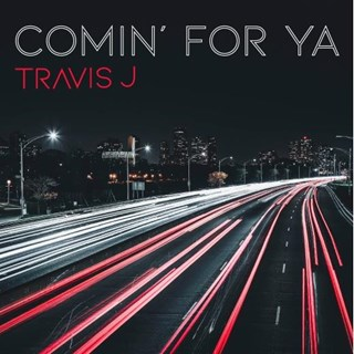 Comin 4 Ya by Travis J Download