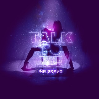 Talk To Me by Ina Bravo Download