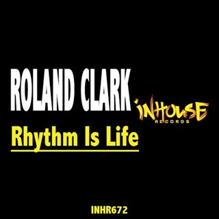 Rhythm Is Life by Roland Clark Download