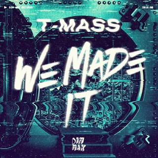 We Made It by T Mass Download