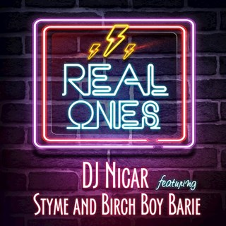 Real Ones by DJ Nicar ft Styme & Birch Boy Barie Download