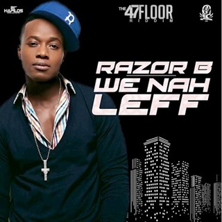 We Nah Leff by Razor B Download