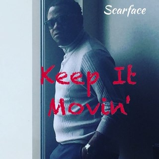 Keep It Movin by Scarface ft Avant Download