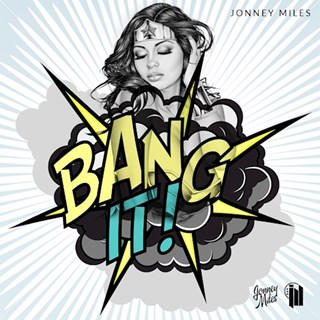 Bang It by Jonney Miles Download