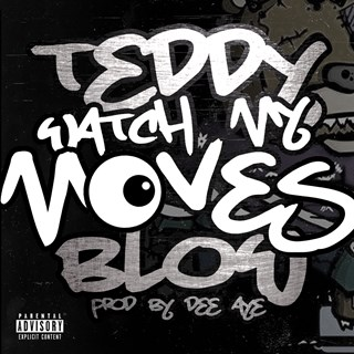 Watch My Moves by Teddy Blow Download