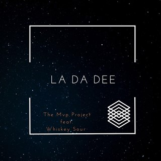 La Da Dee by The Mvp Project ft Whiskey Sour Download