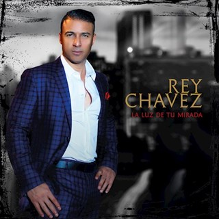 La Luz De Tu Mirada by Rey Chavez Download
