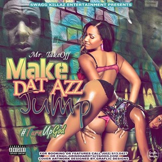 Make Dat Ass Jump by Mr Take Off Download