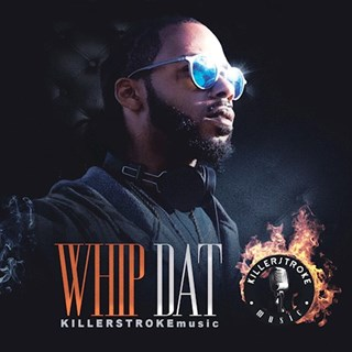 Whip Dat by Killer Stroke Music Download