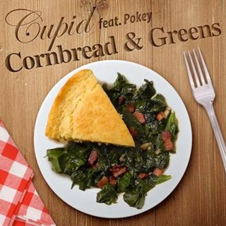 Cornbread & Greens by Cupid ft Pokey Download