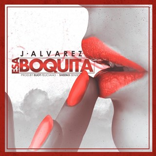 Esa Boquita by J Alvarez Download