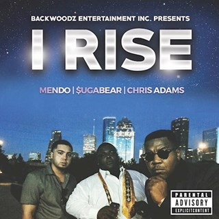 I Rise by Chris Adams ft Sugabear & Mendo Download