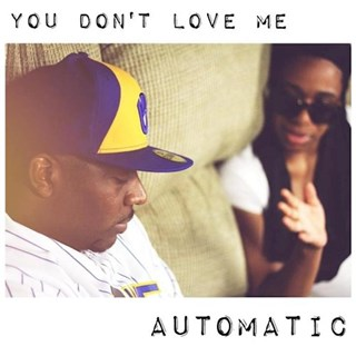 You Dont Love Me by Automatic Download