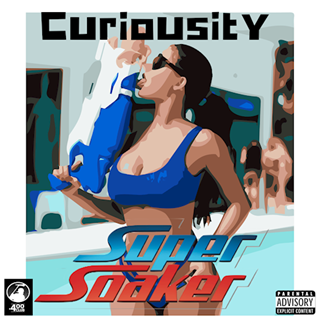Super Soaker by Curiousity Download