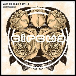 Covered In Roses by Mark The Beast X Akylla Download